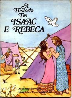 A História De Isaac E Rebeca- Alice Joyce Davidson- Ed.1991