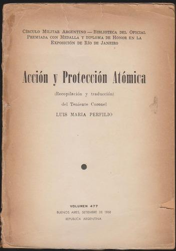 Accion Y Proteccion Atomica. Perfilio Biblioteca Del Oficial