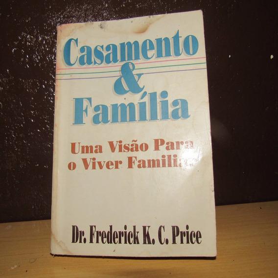Casamento E Família: Uma Visão Para O Viver Familiar 1