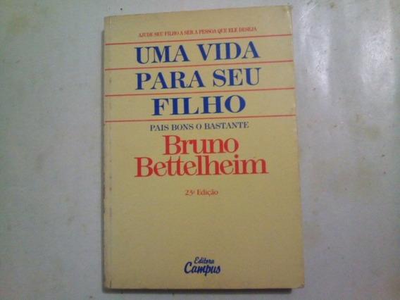 Livro: Uma Vida Para Seu Filho - Bruno Bettelheim