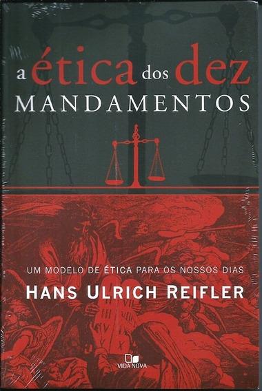 A Ética Dos Dez Mandamentos Hans Ulrich Reifler