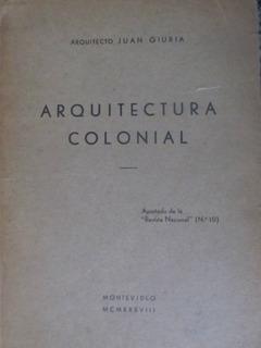 El Arcon Arquitectura Colonial - Arq. Juan Giuria