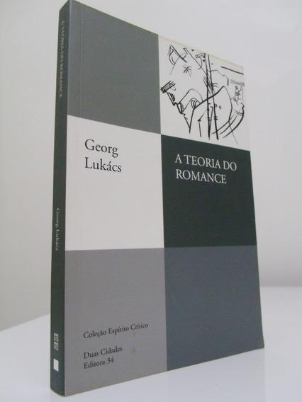 Livro - A Teoria Do Romance - Georg Lukács - Seminovo