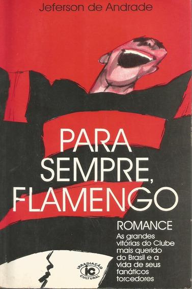 Para Sempre Flamengo - Livro - Jeferson De Andrade