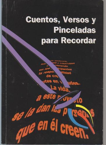 Cuentos Versos Y Pinceladas Para Recordar. 1997