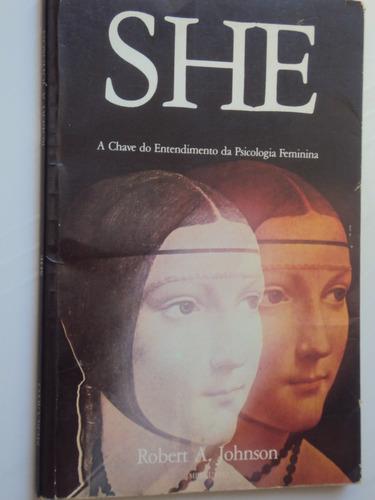 She: A Chave Do Entendimento Da Psicologia Feminina (sebo Am