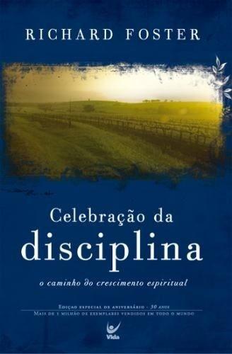 Celebração Da Disciplina O Caminho Do Crescimento Espiritual