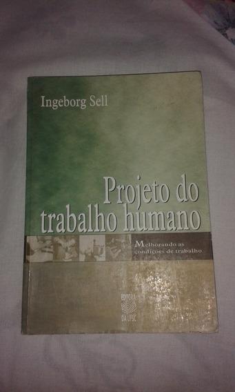 Projeto Do Trabalho Humano.melhorando As Condições De Traba