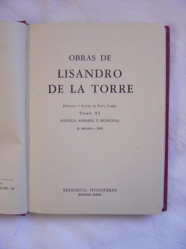 Obras De Lisandro De La Torre / Politica Agraria Y Municipal