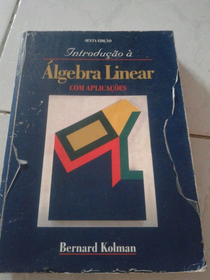 Introdução À Álgebra Linear Sexta Edição Bernard Kolman