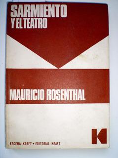 Sarmiento Y El Teatro / Mauricio Ronsenthal