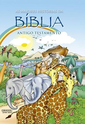 As Maiores Histórias Da Bíblia - Antigo Testamento