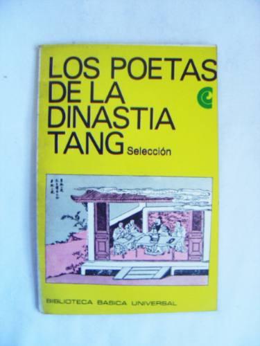 Los Poetas De La Dinastía Tang: Selección / Ed. Ceal
