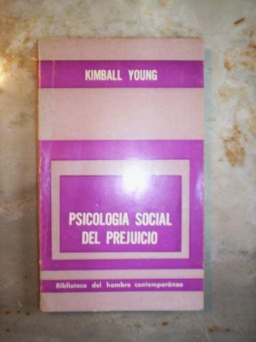 Psicologia Social Del Prejuicio Por Kimball Young