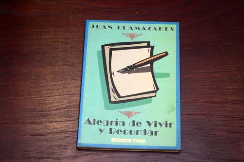 Alegria De Vivir Y Recordar Juan Llamazares