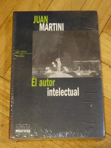 Juan Martini: El Autor Intelectual. Norma. Nuevo. Cerrado