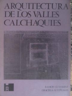El Arcon Arquitectura De Los Valles Calchaquies