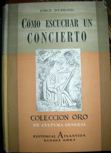 Como Escuchar Un Concierto Libro Musica