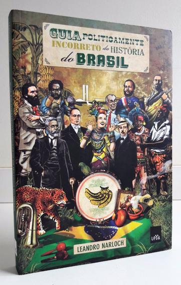 O Guia Politicamente Incorreto Da História Do Brasil