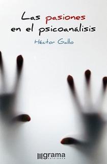 Las Pasiones En El Psicoanálisis Héctor Gallo (gr)