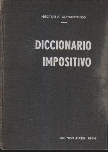 Diccionario Impositivo. Hector Gianantonio