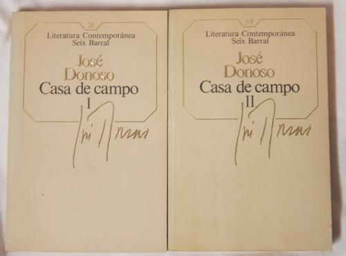 Casa De Campo (2 Tomos) / José Donoso (seix Barral)