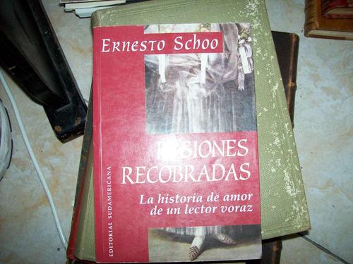 Pasiones Recobradas Por Ernesto Schoo