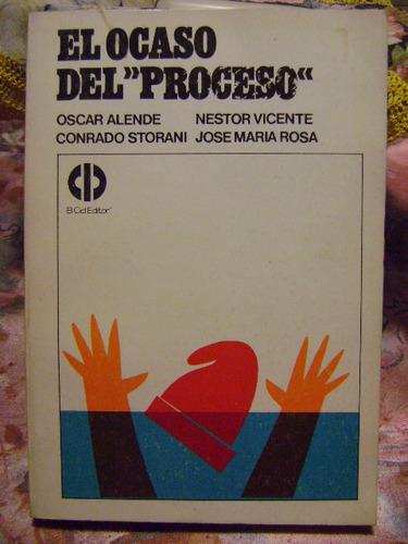 El Ocaso Del Proceso O. Alende-c. Storani-n. Vicente-j.rosa