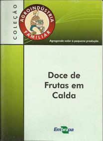 Agroindústria Familiar: Doce De Frutas Em Calda