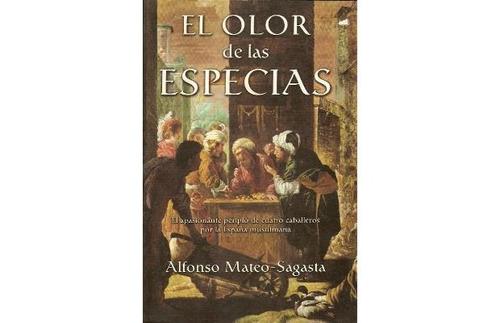 El Olor De Las Especias Alfonso Mateo Sagasta