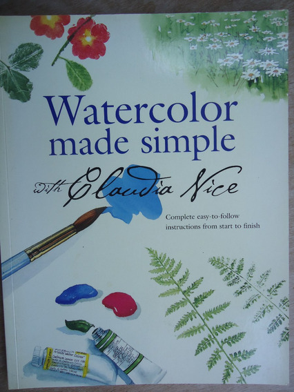 Livro - Watercolor Made Simple With Claudia Nice