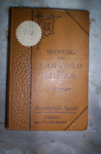 Manual Del Laboreo De Minas Francisco P.  Hermosa Año 1907