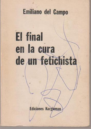 El Final En La Cura De Un Fetichista. Emiliano Del Campo