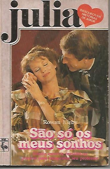 Livro Romance Julia Nº 558 - São Só Os Meus Sonhos