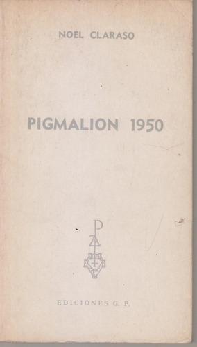 Pigmalion 1950. Noel Claraso