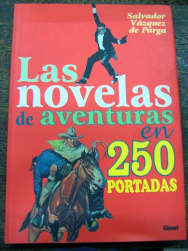 Las Novelas De Aventuras En 250 Portadas * Glenat *