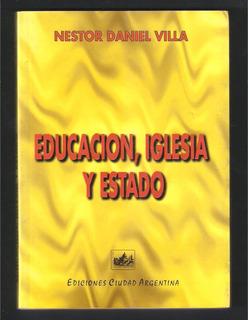 L4135. Educación, Iglesia Y Estado, Néstor Daniel Vila