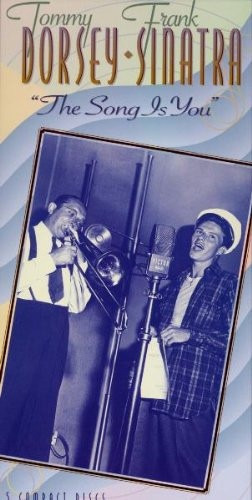 Frank Sinatra & Tommy Dorsey - The Song Is You