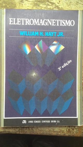 Eletromagnetismo - Wiiliam Hayt Jr - 3ª Edição - Ltc -1983