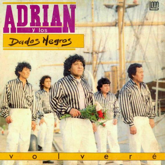 Cd Adrian Y Los Dados Negros Volvere Bajado De Lp