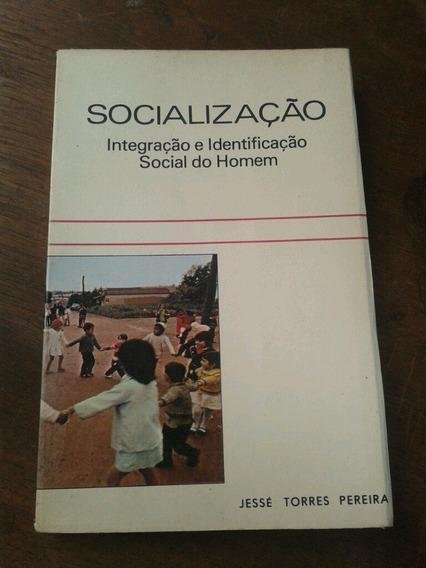 Socialização E Integração E Identificação Social Do Homem Jo