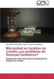 Morosidad En Tarjetas De Credito Un Problema De Envío Gratis