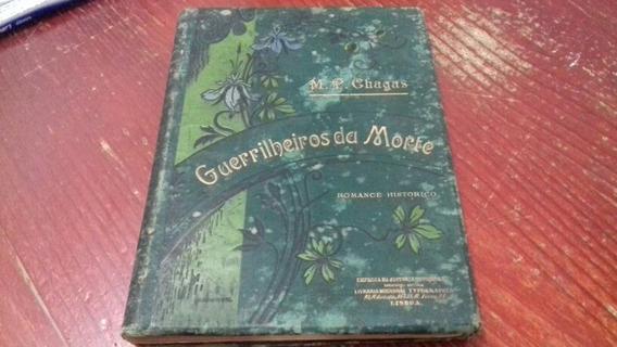 Guerrilheiros Da Morte Livro M P Chagas Primeira Edição 1899