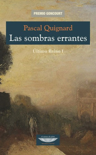 Las Sombras Errantes, Pascal Quignard, Cuenco De Plata