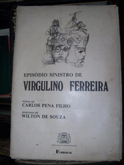 Episódio Sinistro De Virgulino Ferreira. Autógrafo Carlos P.