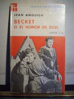 Adp Becket O El Honor De Dios Jean Anouilh / Ed Losada 1967