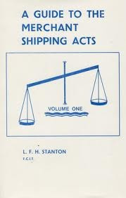 A Guide To The Merchant Shipping Acts Lfh Stanton V. 1