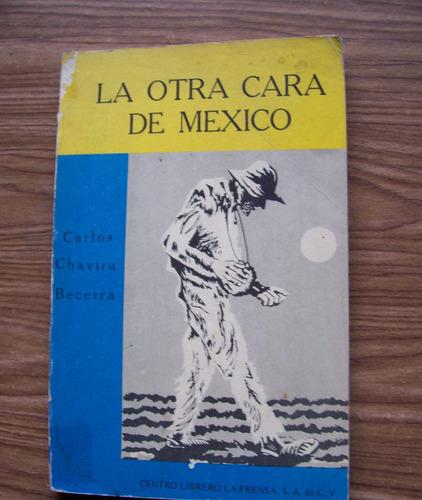 Imagen 1 de 1 de La Otra Cara De Mexico-au-carlos Chavira-1a.edición-laprensa