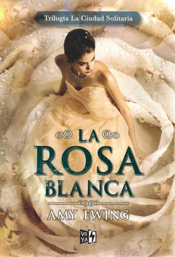 Libro: La Rosa Blanca ( Trilogía La Ciudad Solitaria)
