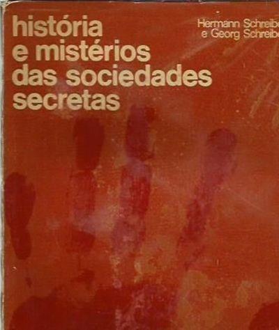 História E Mistérios Das Sociedades Secretas